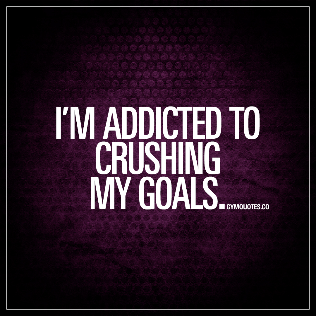 64b045230b0 I'm addicted to crushing my goals | The BEST Gym motivational quotes