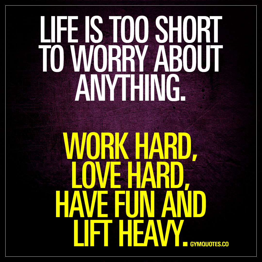 Life Is Hard Quotes Work Hard Love Hard Have Fun And Lift Heavy  Motivational Gym