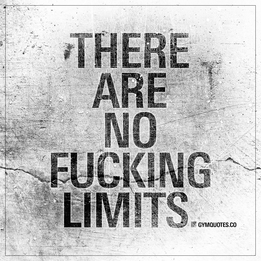 There are no fucking limits | The worlds BEST gym quotes!