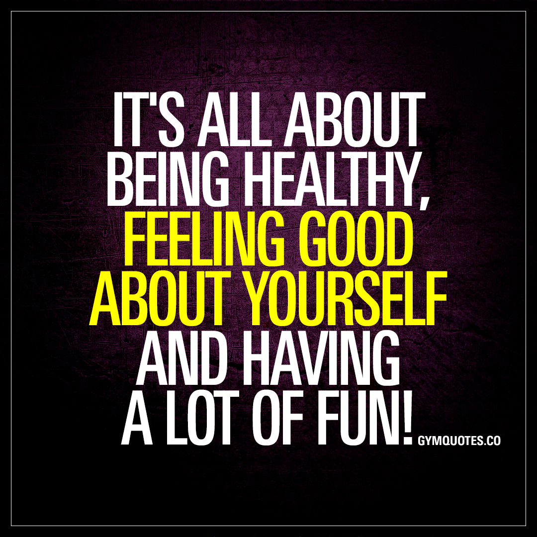 Quotes About Having Fun And Being Young It's all about being h...