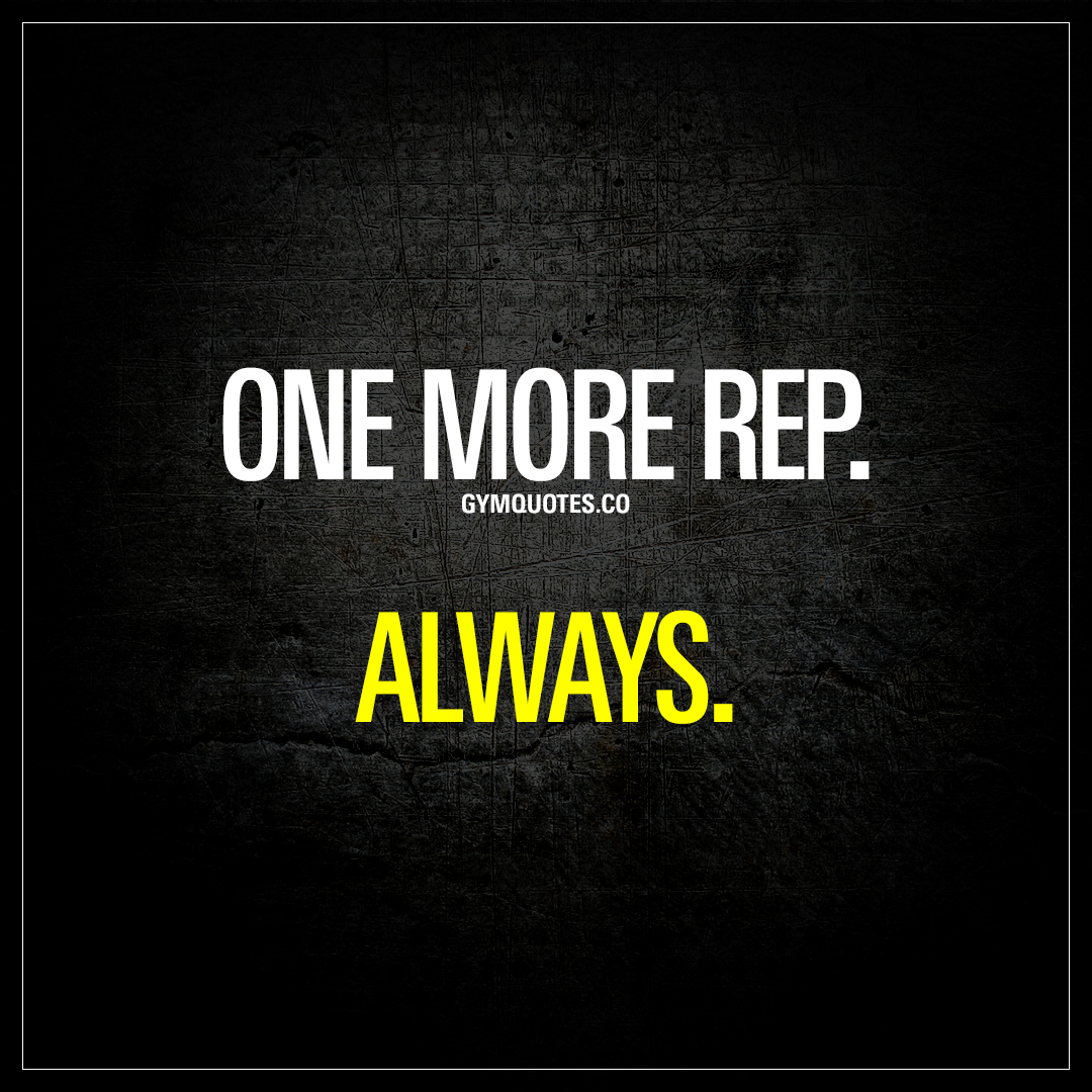 Quotes From One More Repalways  Train Harder Quotes From Gymquotes.co