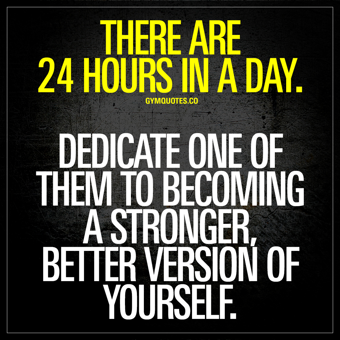 Stronger Quotes Beauteous There Are 24 Hours In A Day  Becoming Stronger Quotes