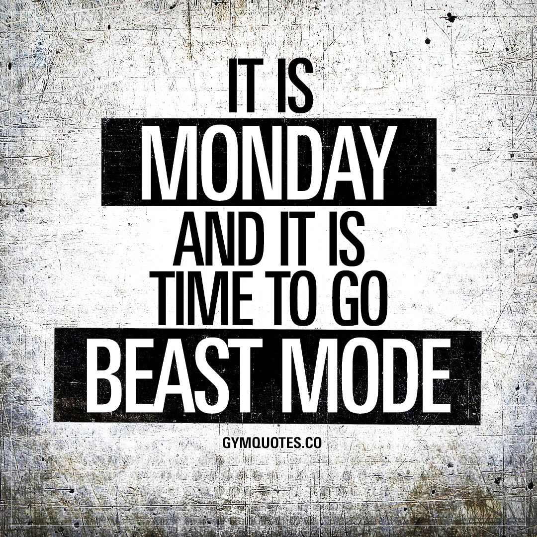 It is Monday and it is time to go beast mode | Gym beast ...