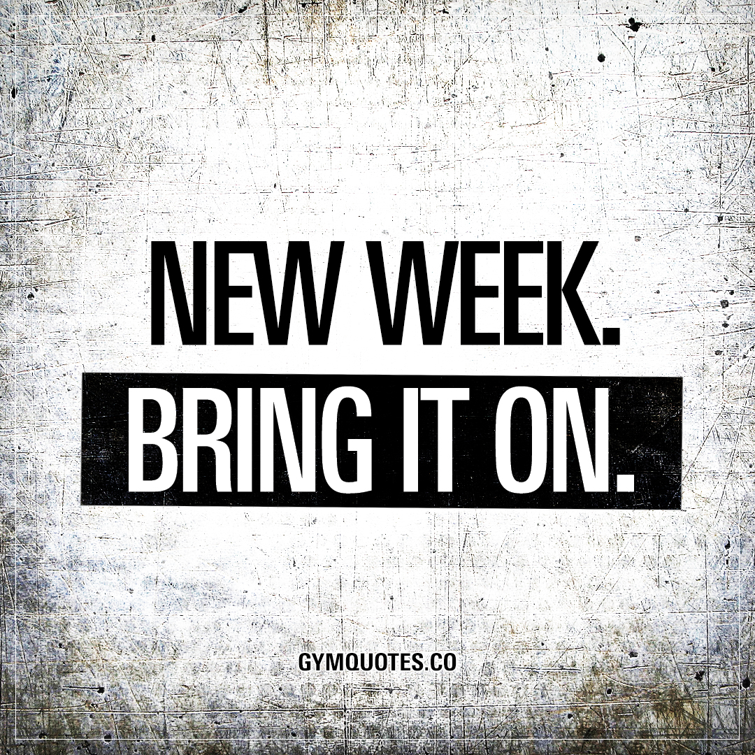 New week bring it on gym and workout quotes from