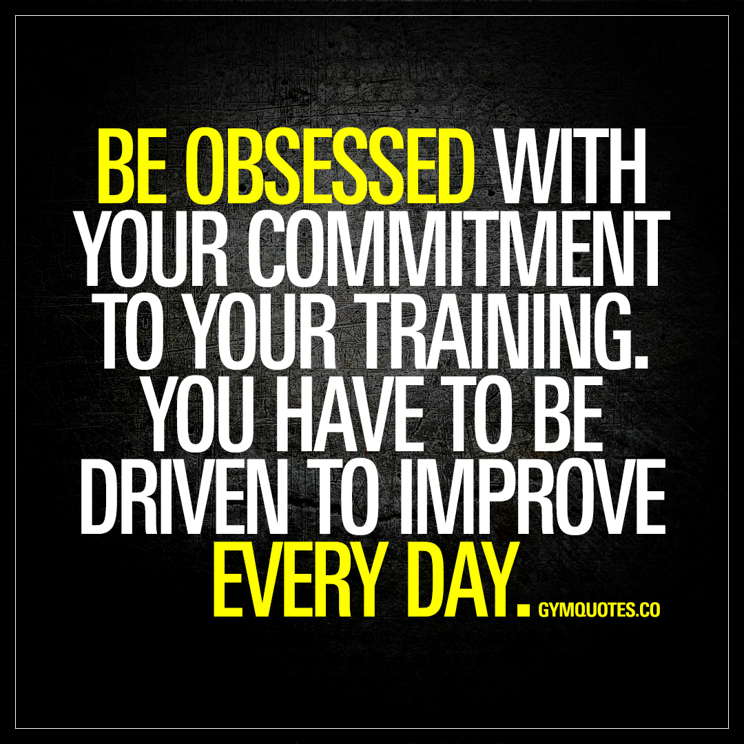 Be obsessed with your commitment to your training | Gym ...