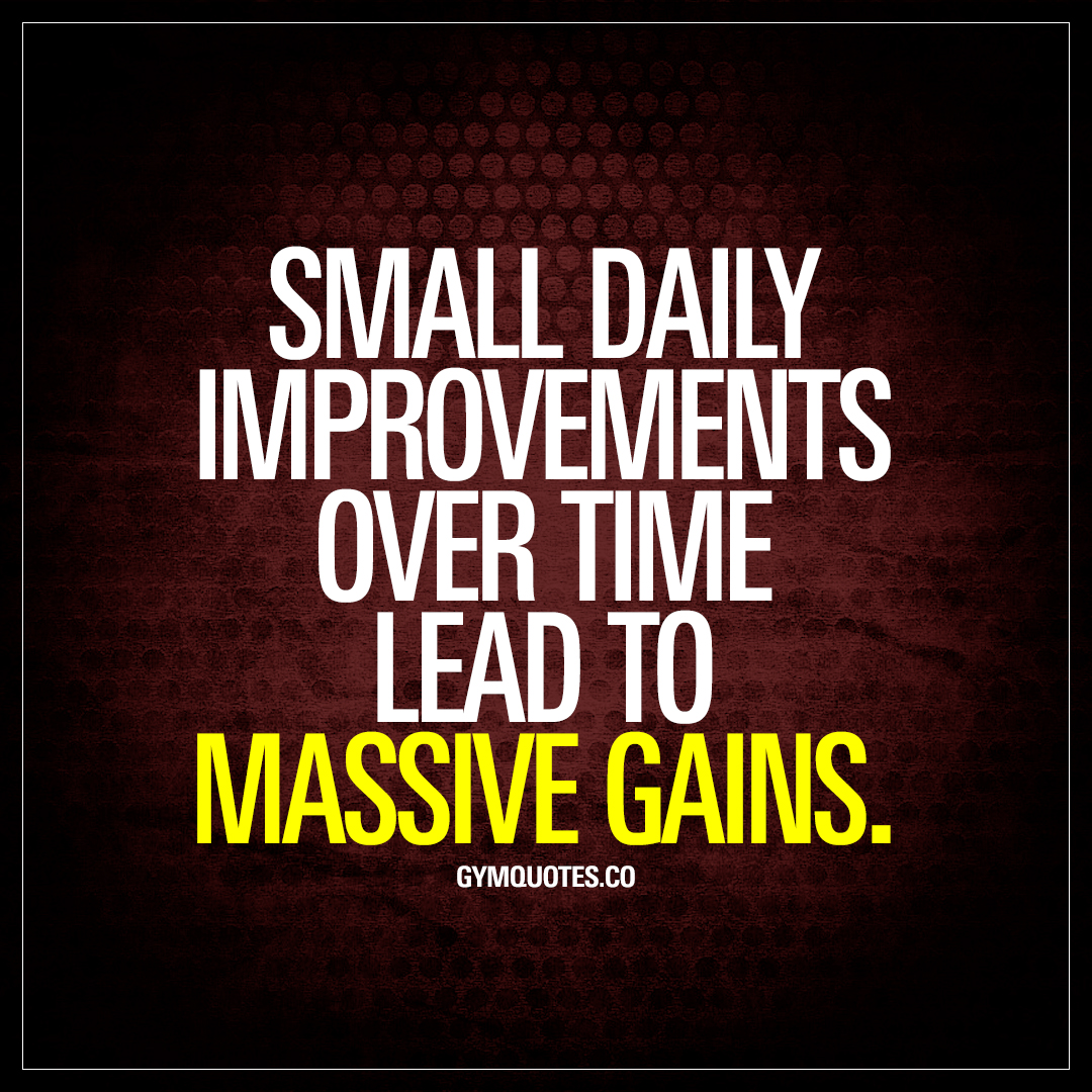 Small daily improvements over time lead to massive gains.