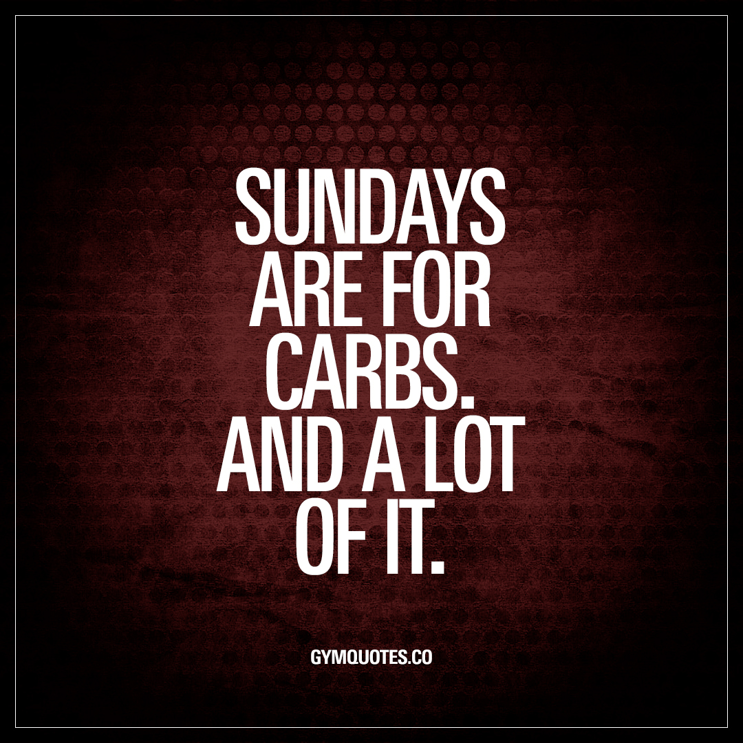 Sundays are for carbs. And a lot of it.