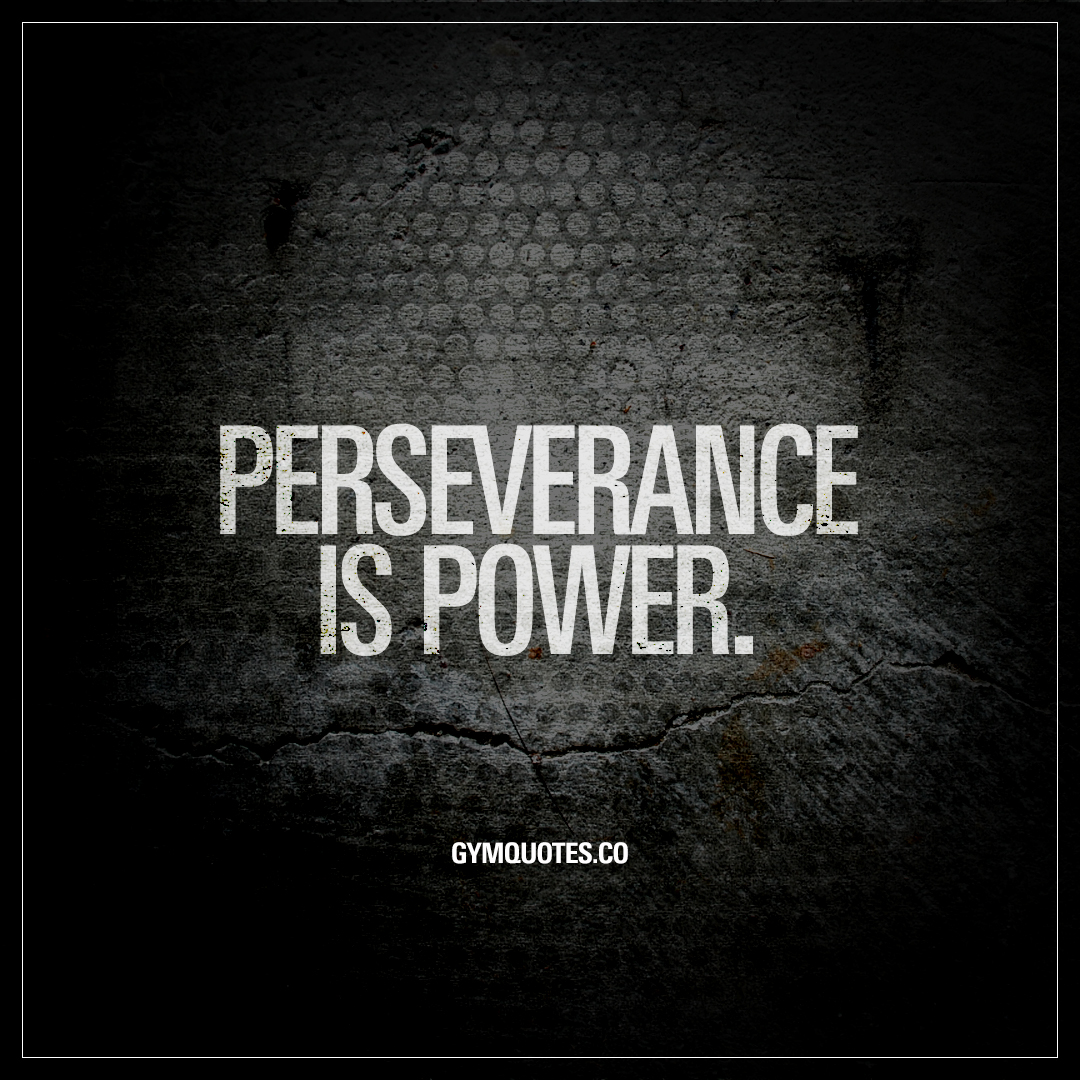 Persevering Quotes: The Worlds BEST Motivational Gym