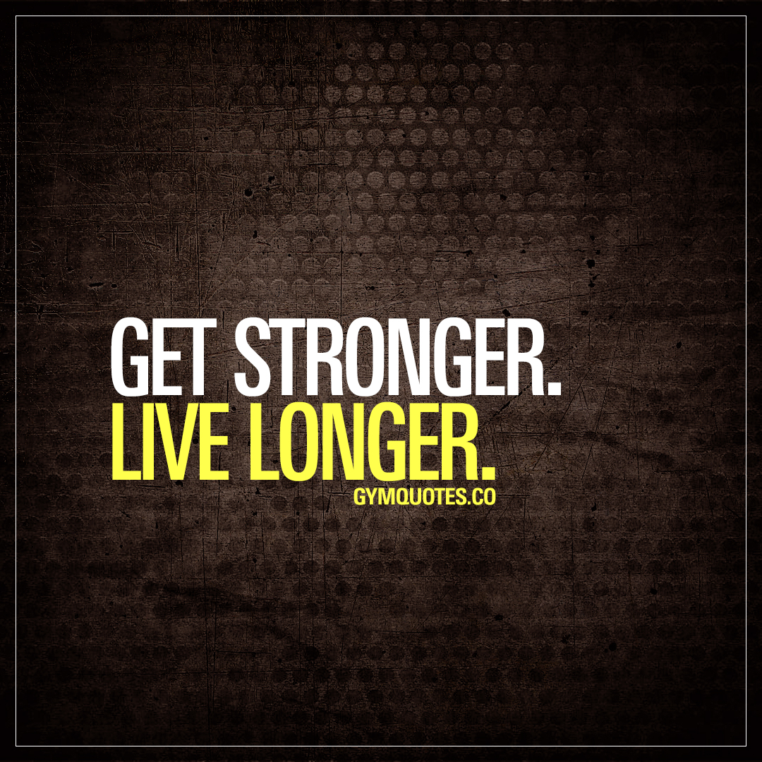 Stronger Quotes Get Strongerlive Longer  Motivational Quote About Becoming