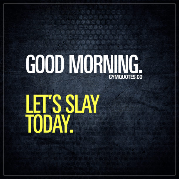 Good Morning Gym : Gym quotes get your training motivation and inspiration