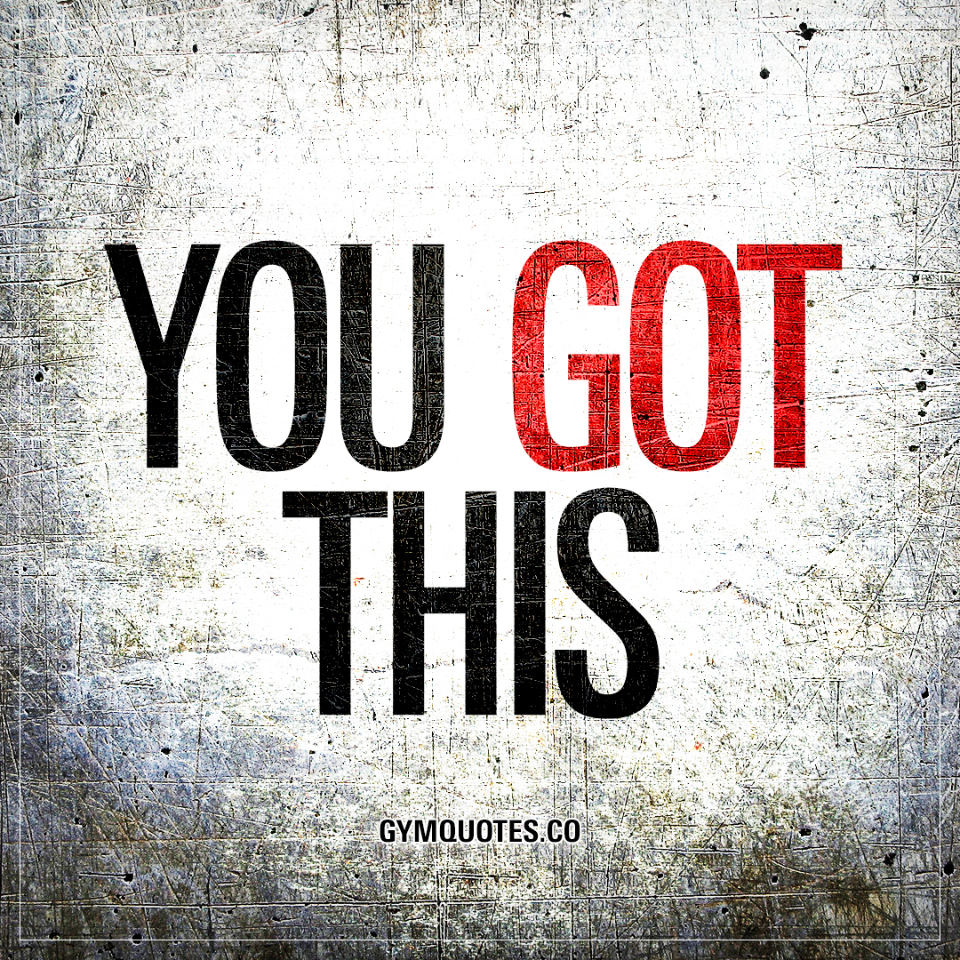 You got this | The best motivational gym and workout quotes!