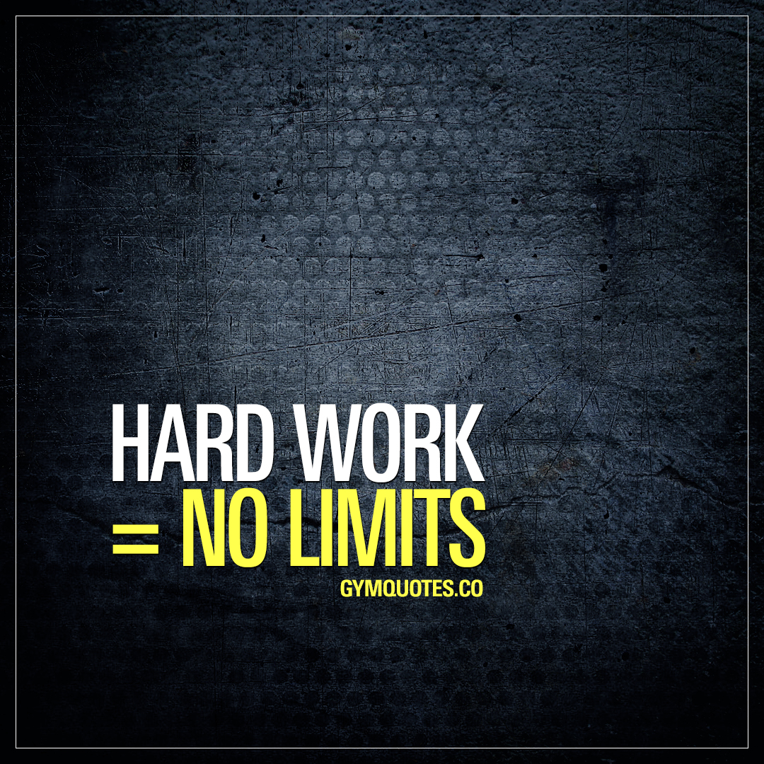 Quotes Hard Work Hard Work  No Limits  Gym Motivation Quote About No Limits