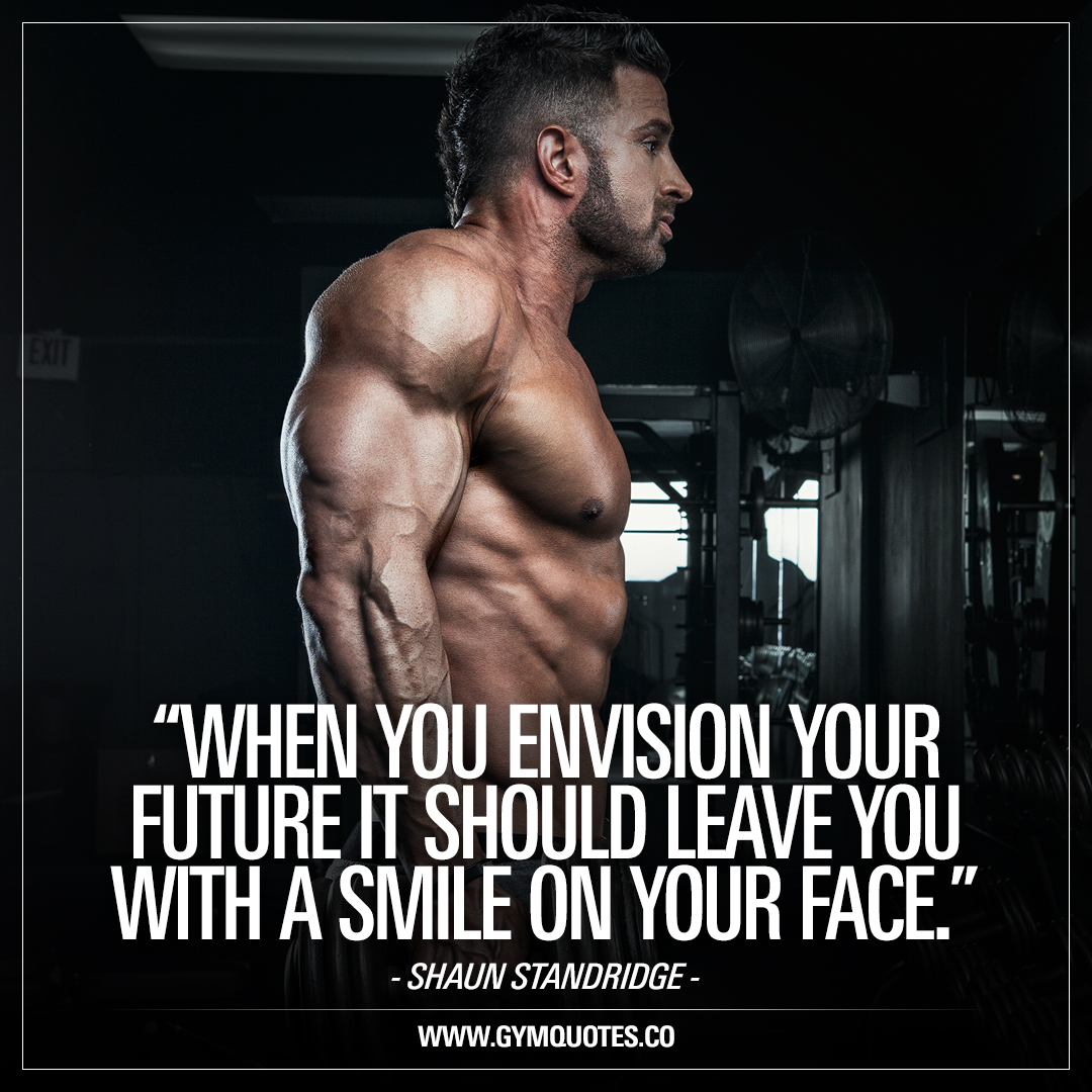 When you envision your future is should leave you with a smile on your face – Shaun Standridge