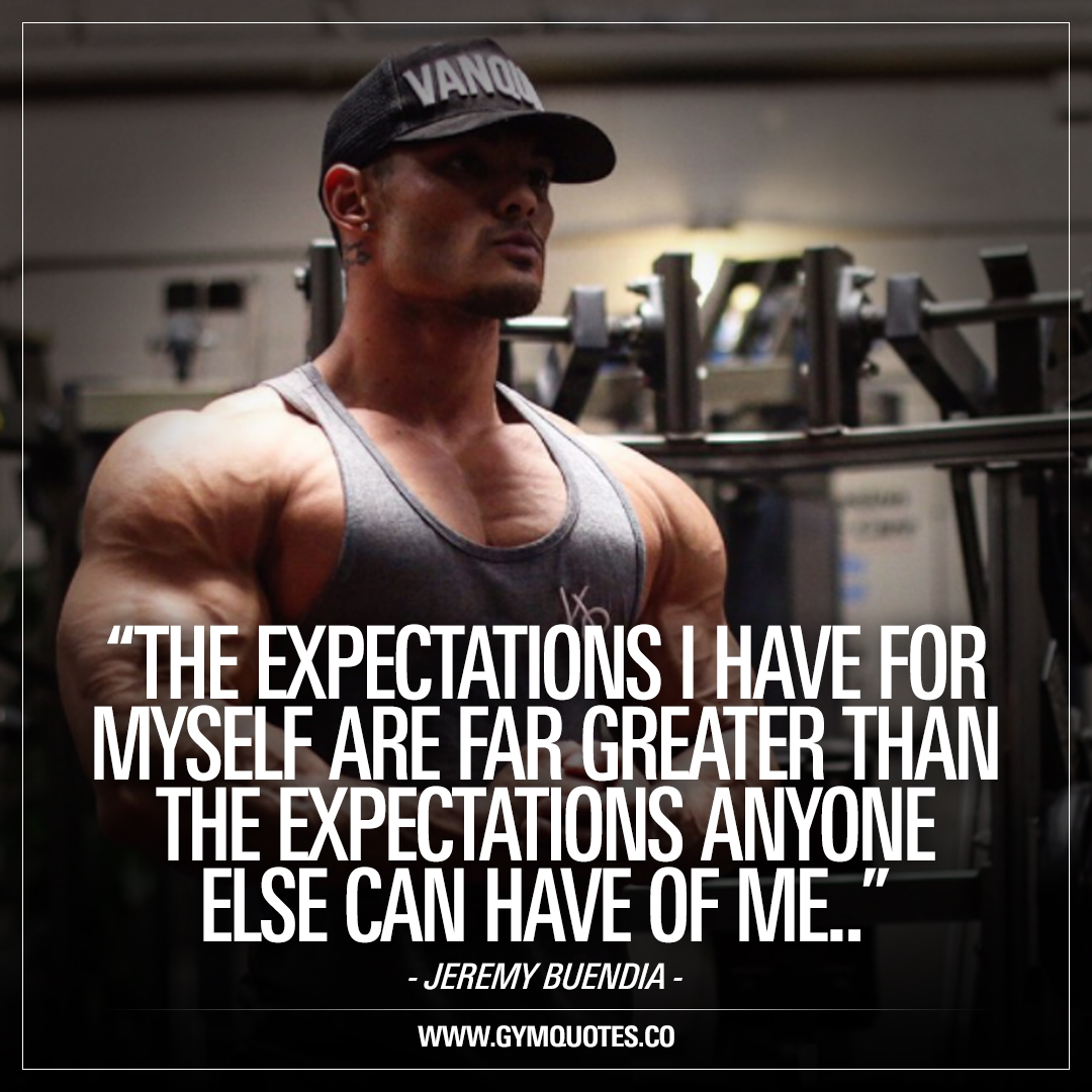 Quotes: Jeremy Buendia Quote: The Expectations I Have For Myself