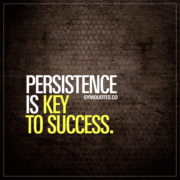Persistence Motivational Quotes: Get Your Training Motivation And Inspiration