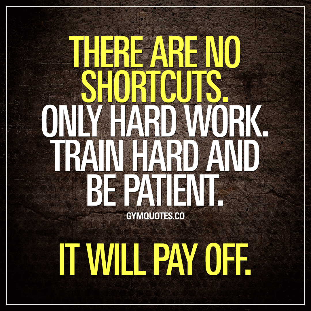 Gym Motivation Quotes There Are No Shortcuts Only Hard Work