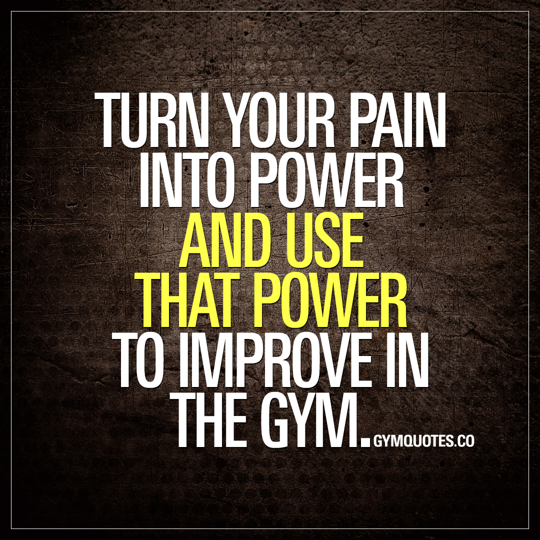 Motivational gym quote turn your pain into power and use