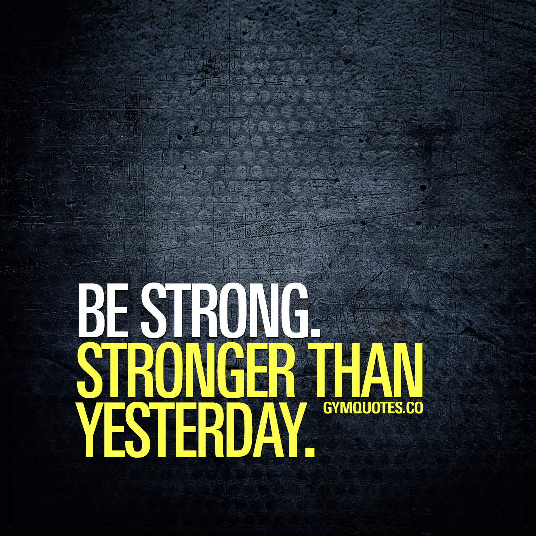 Be Strong Inspirational Quotes: Get Your Motivational Training Quotes
