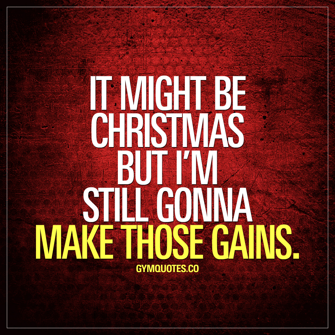 Quotes Christmas Christmas Gains Quote It Might Be Christmas But I'm Still Gonna