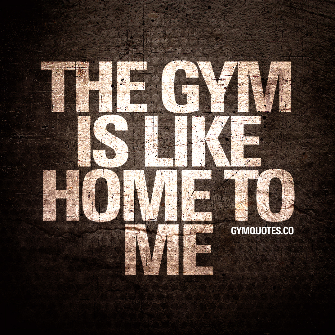 Gym life quotes all our about the of a