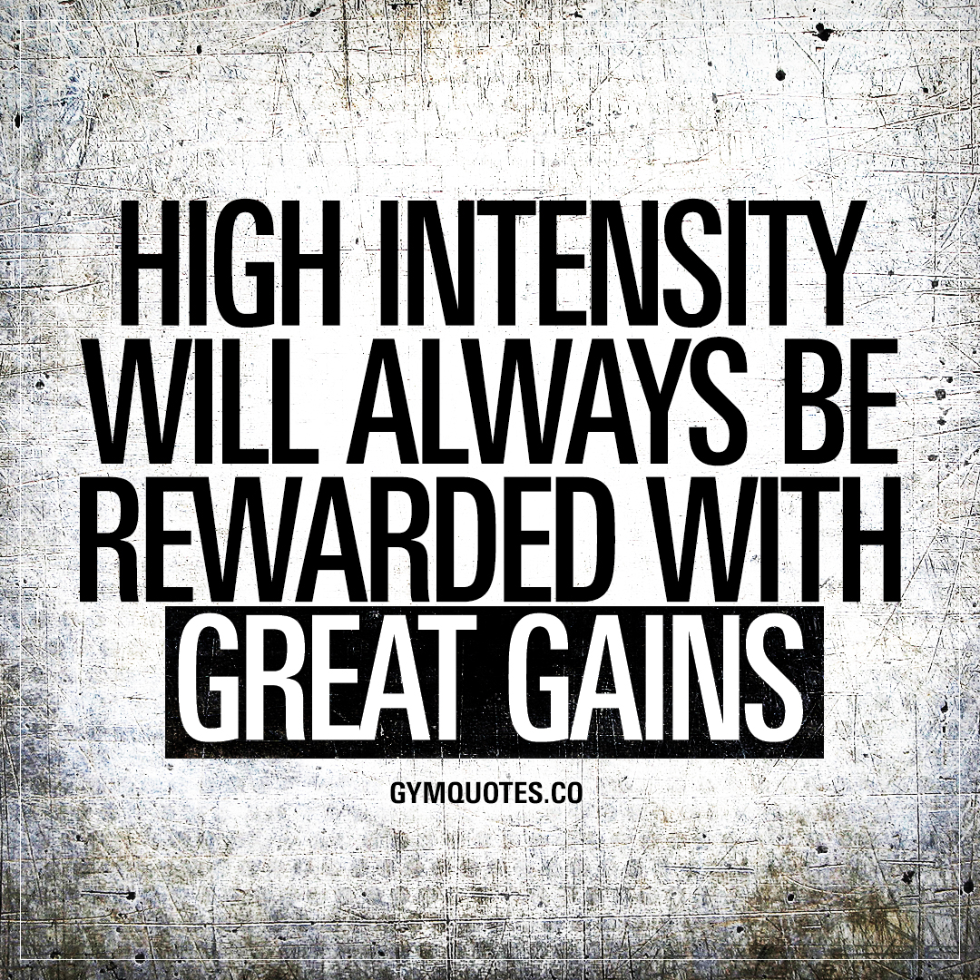 High intensity will ALWAYS be rewarded with great gains. 👊