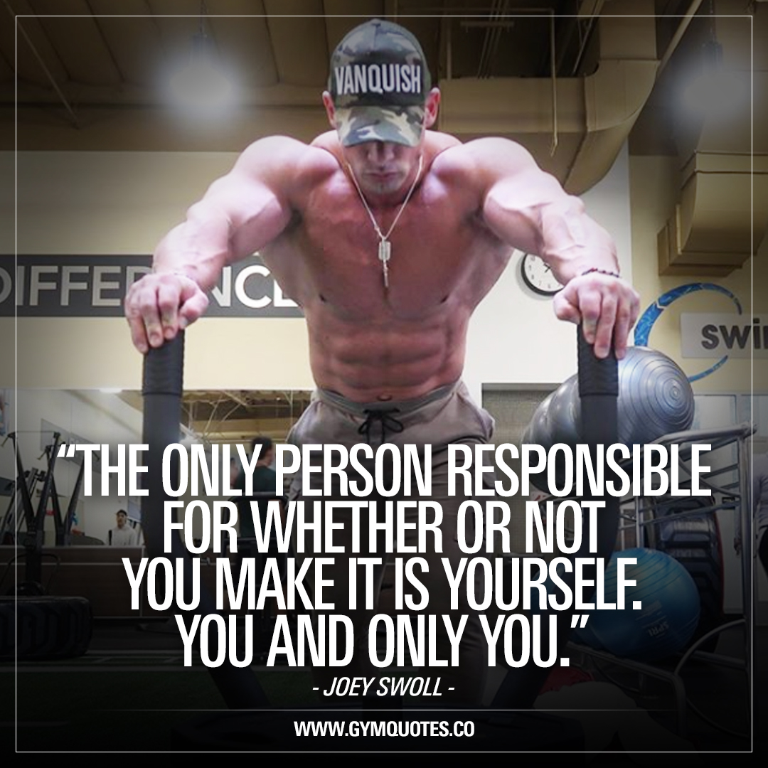 The Only Person Responsible For Whether Or Not You Make It Is YOURSELF. You  And