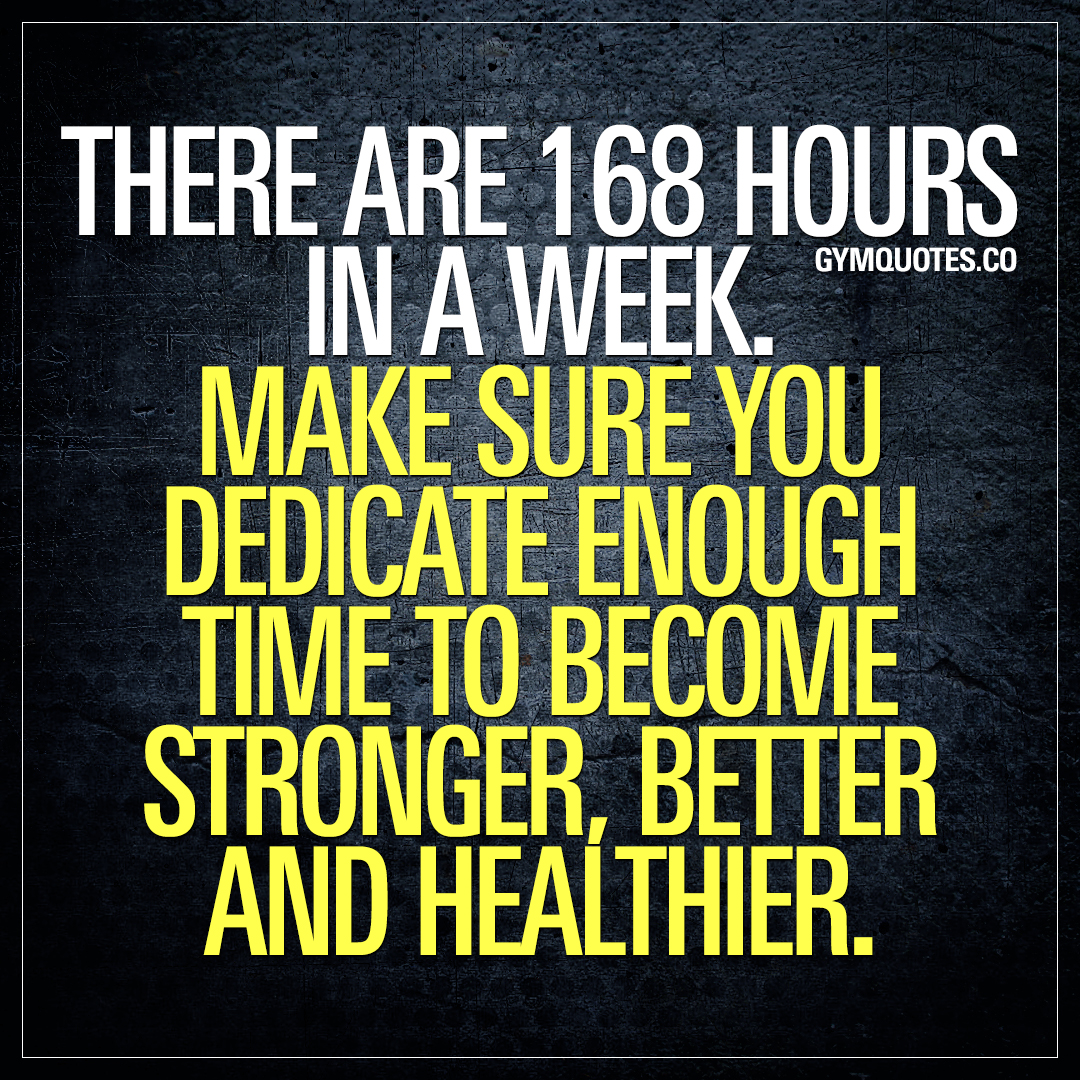 Quote Of The Week | Motivational Quote There Are 168 Hours In A Week Make Sure You