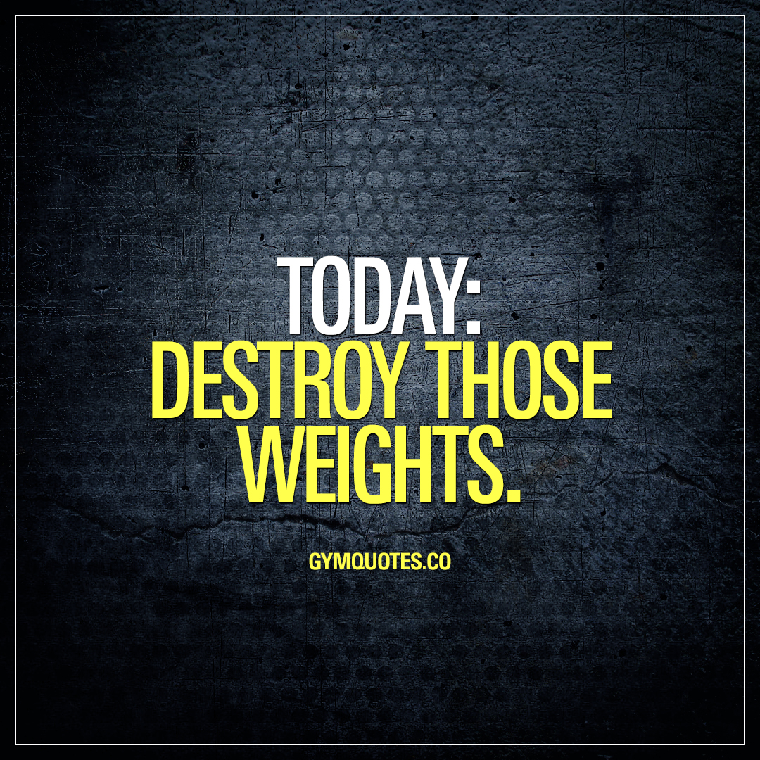 Today: destroy those weights.