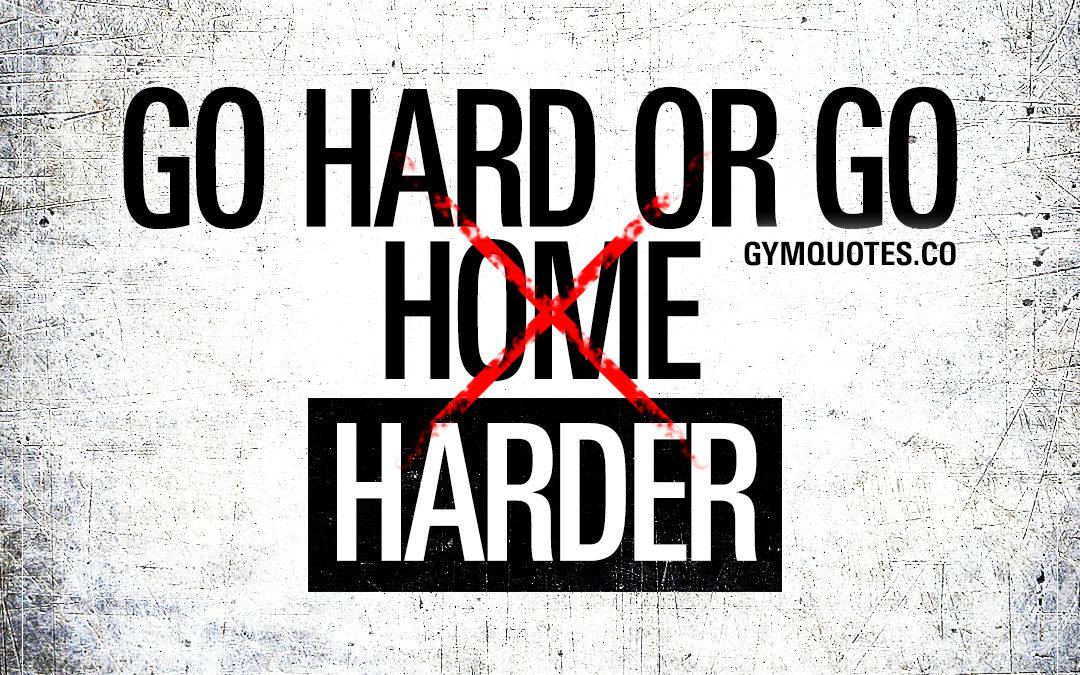 Go hard or go harder 👊