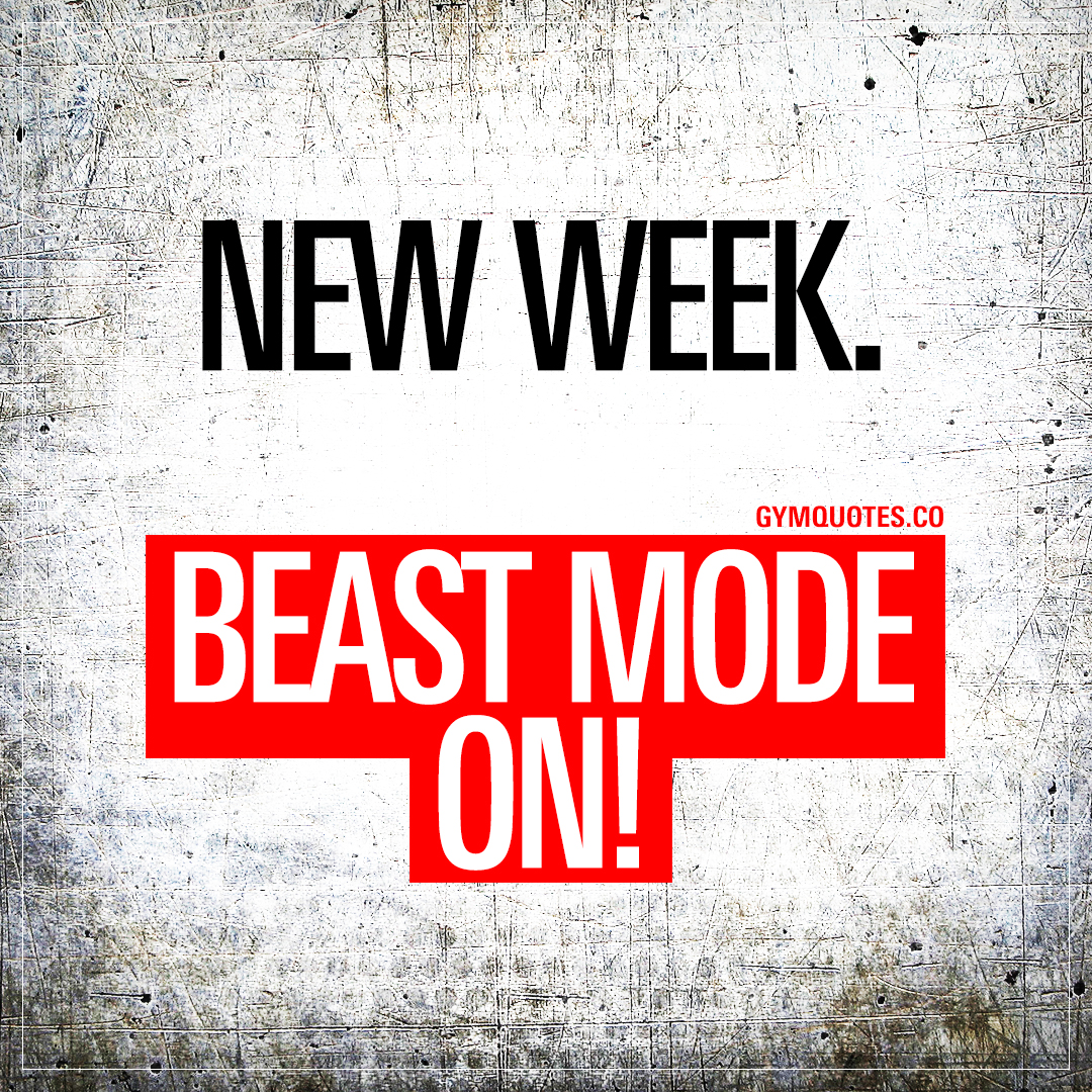 New Week Gym Quotes: New Week. Beast Mode ON!