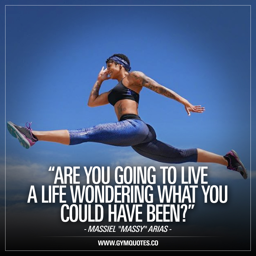 """Are you going to live a life wondering what you could have been? – Massiel """"Massy"""" Arias"""