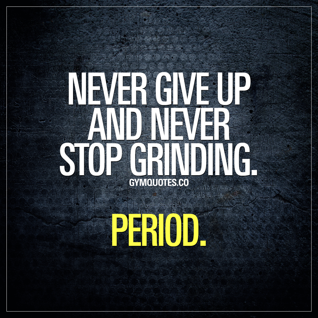 Never Give Up Quote Pic: Gym Life Motivation Quote: Never Give Up And Never Stop