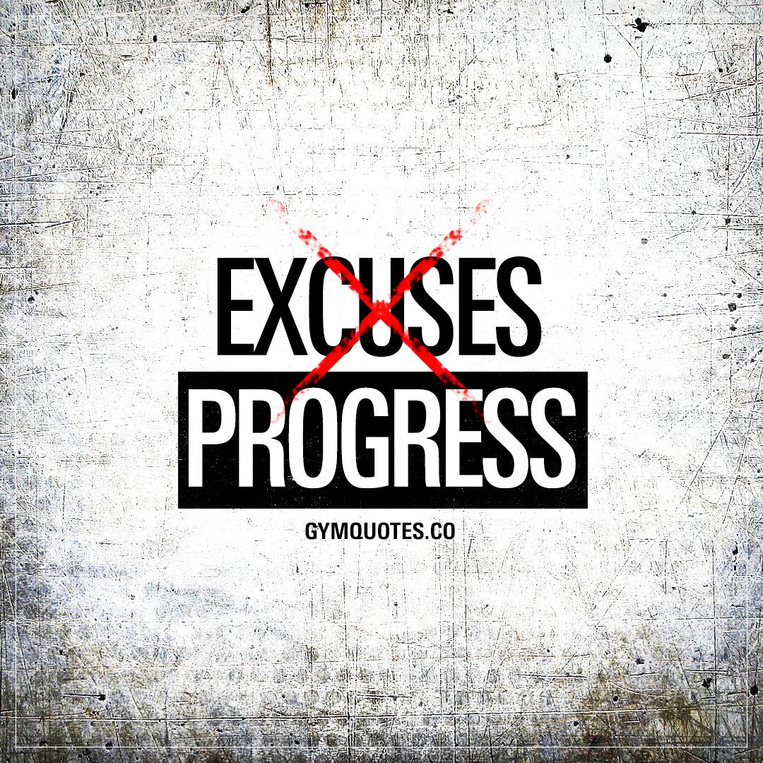 Excuses x Progress.