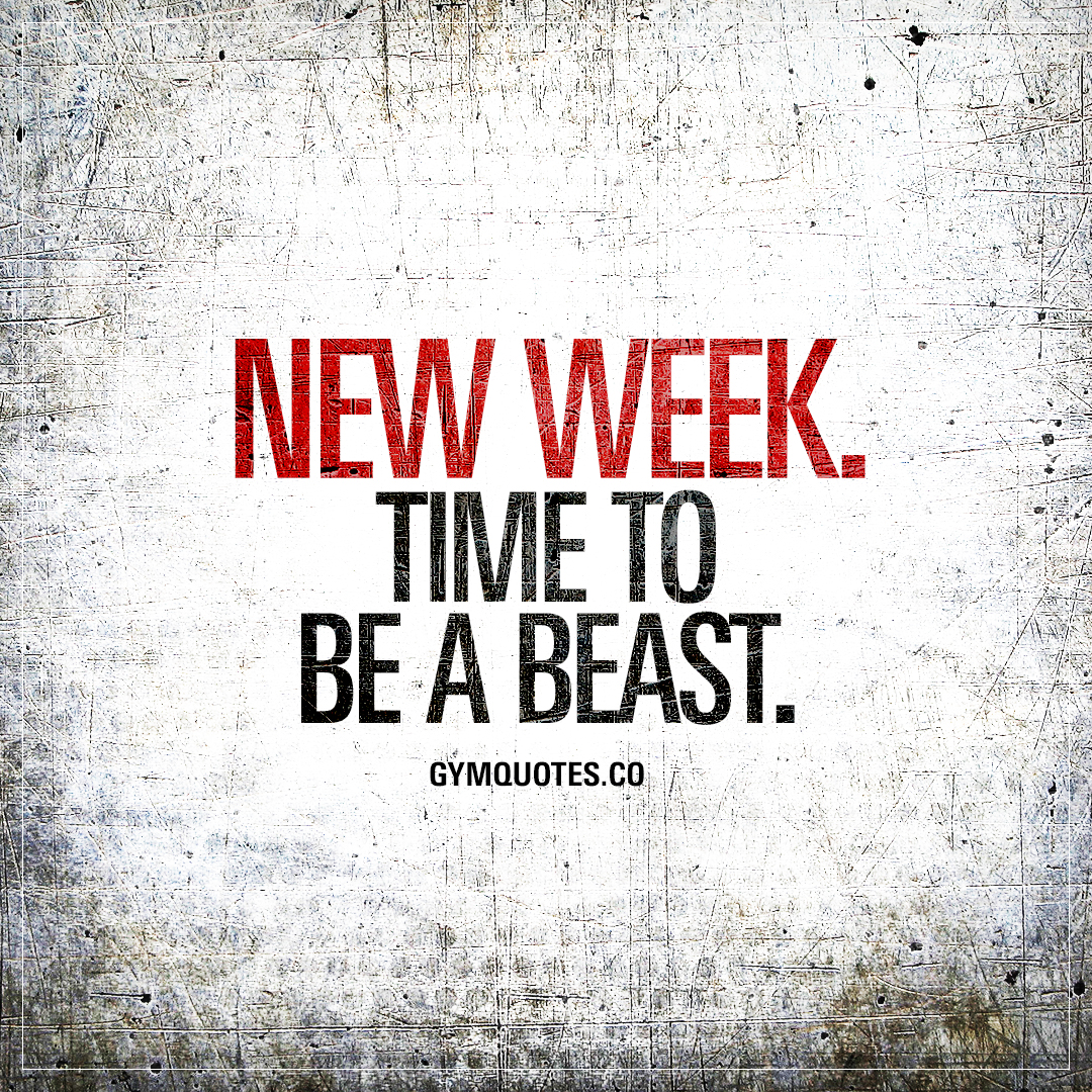 New week. Time to be a beast | Gym Motivation Quotes