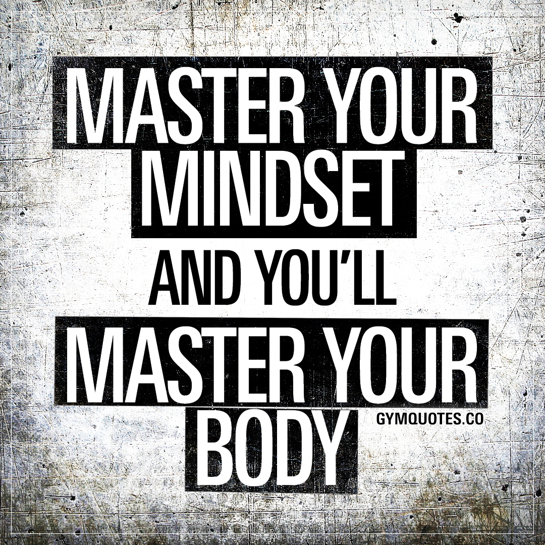 Gym motivation quotes: Master your mindset and you'll master your