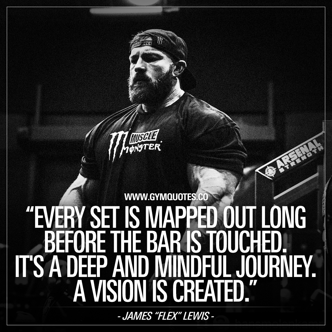 """Every set is mapped out long before the bar is touched. It's a deep and mindful journey. A vision is created. – James """"Flex"""" Lewis."""