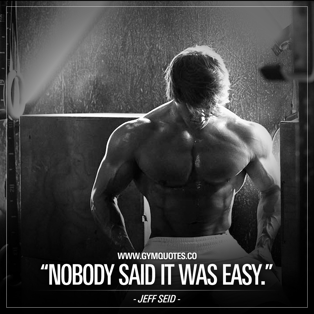 Inspirational Gym Quotes Nobody Said It Was Easy Jeff Seid