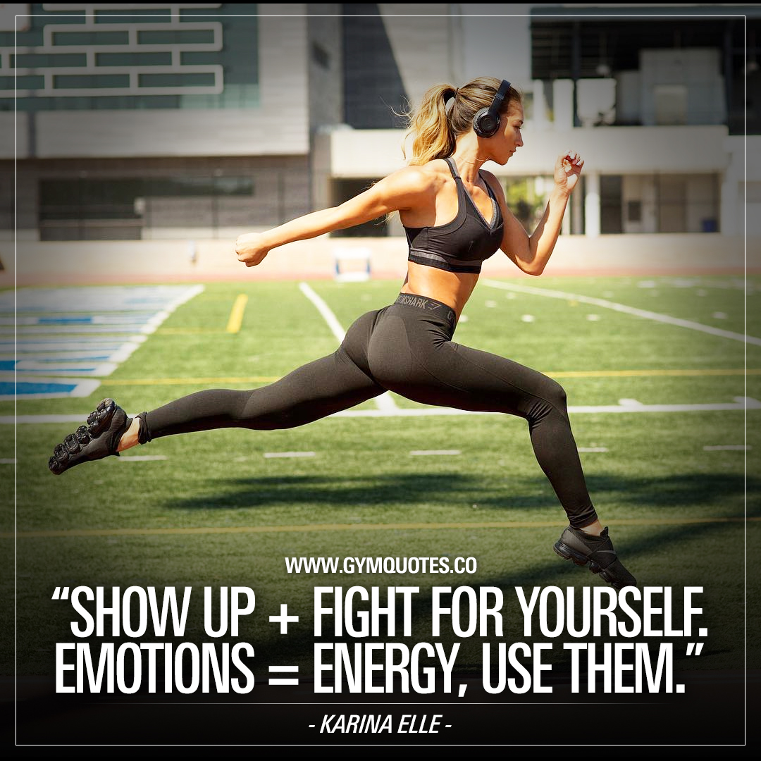 Karina Elle quote: Show up + fight for yourself. Emotions = energy, use them.