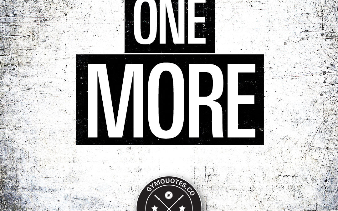 Training quote: One More.