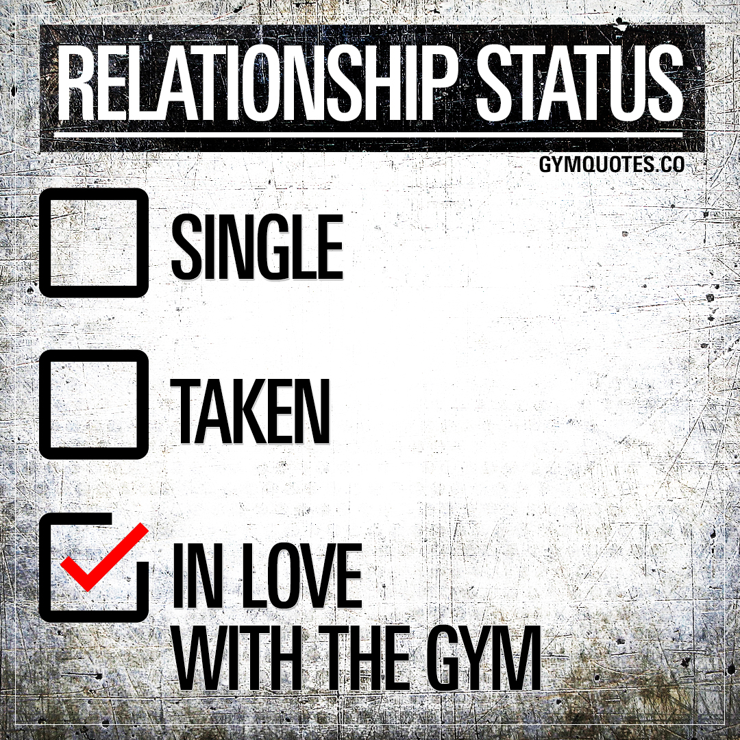 Relationship status: In love with the gym.