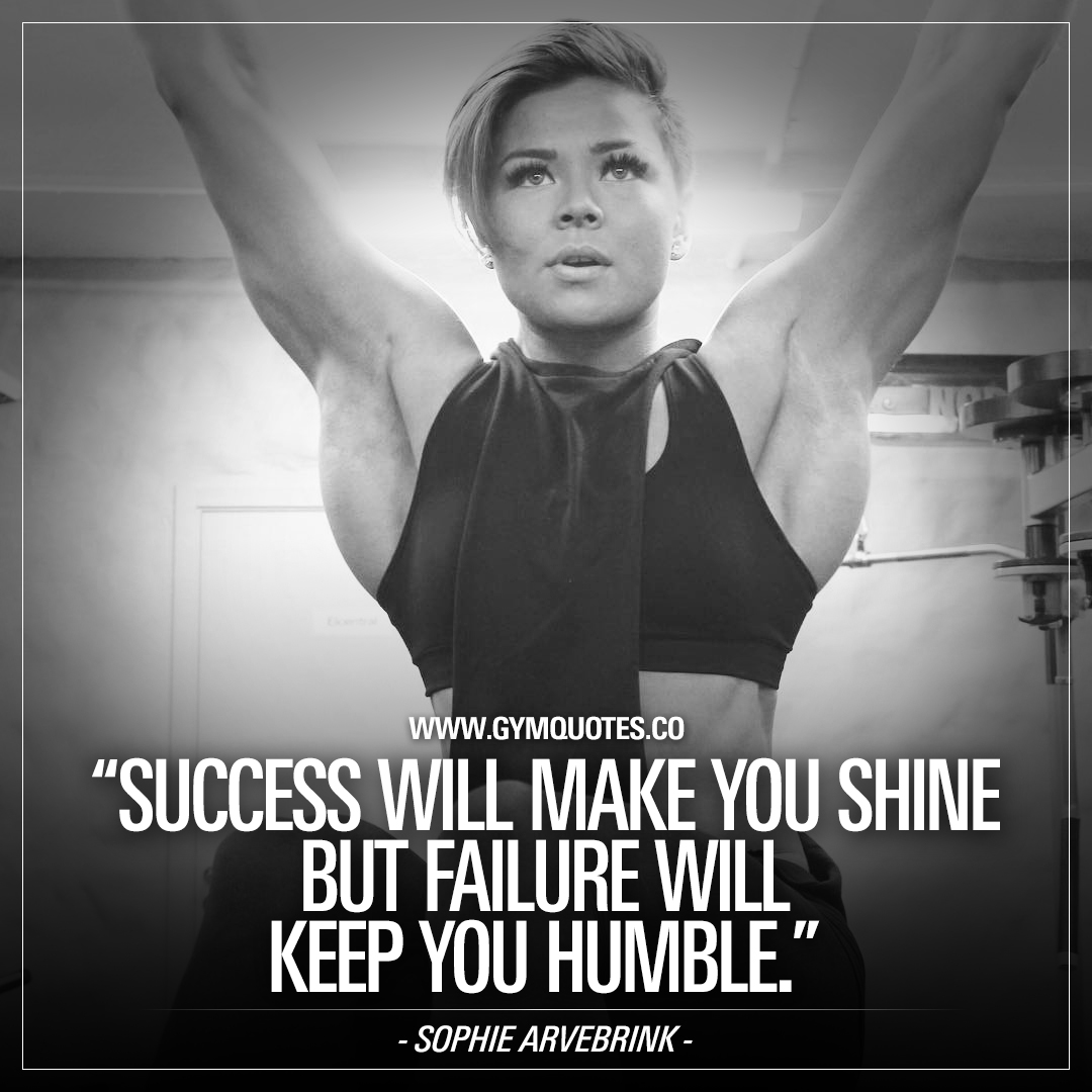 Sophie Arvebrink Quote Success Will Make You Shine But Failure Will