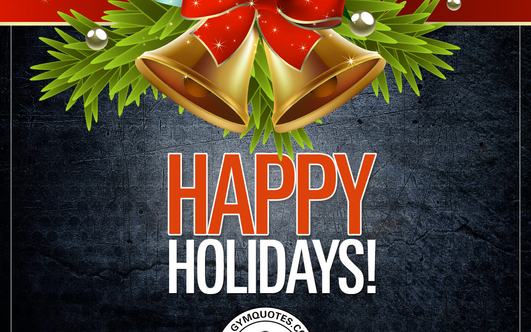 Happy Holidays from Gym Quotes!