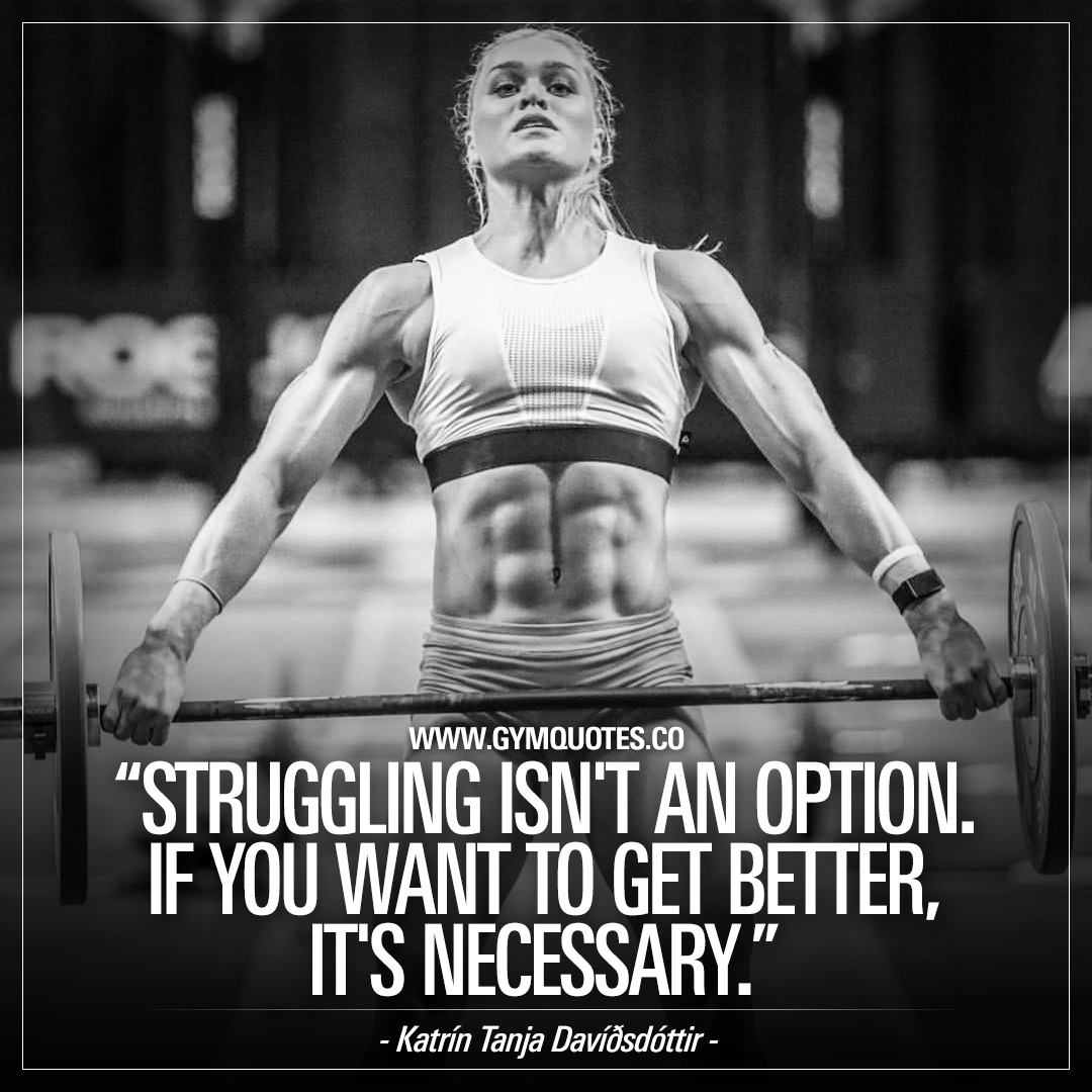 Katrin Tanja Quote: Struggling isn't an option. If you want to get better, it's neccessary.