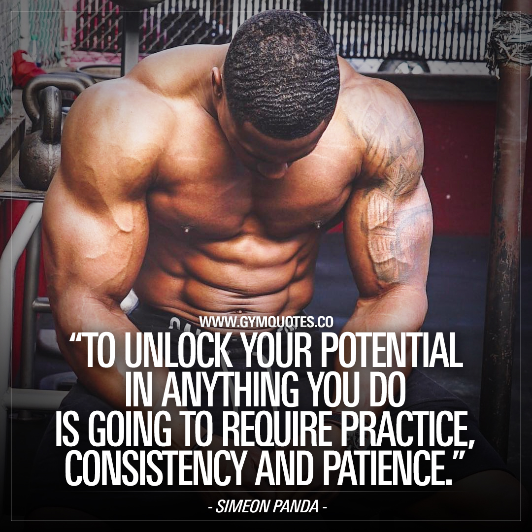 Simeon Panda quote: To unlock your potential in anything you do is going to require practice, consistency and patience.