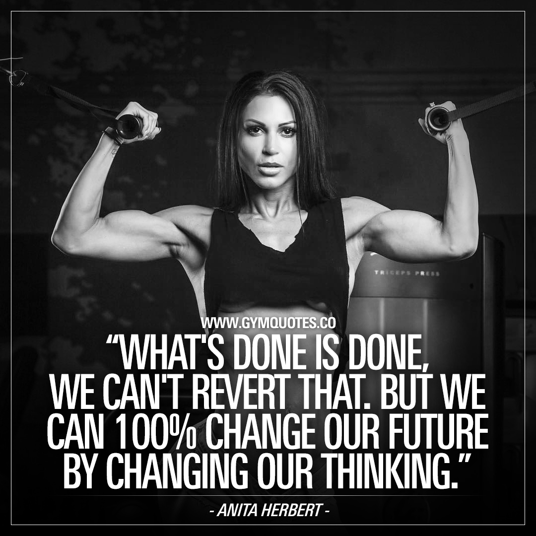 Anita Herbert: What's done is done, we cant revert that, but we can 100% change our future by changing our thinking.