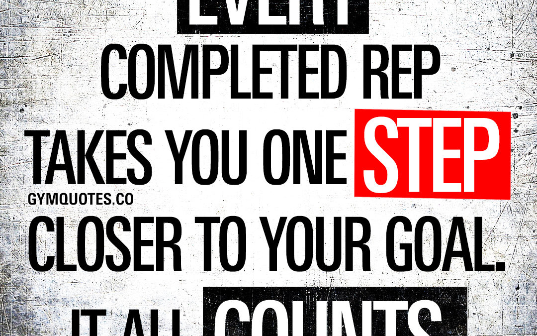 Every completed rep takes you one step closer to your goal. It all counts.