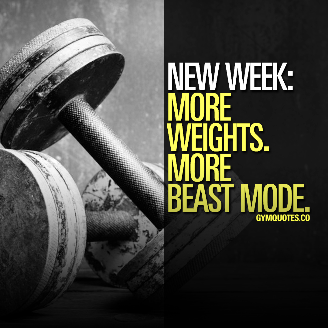 New week: More weights. More beast mode.