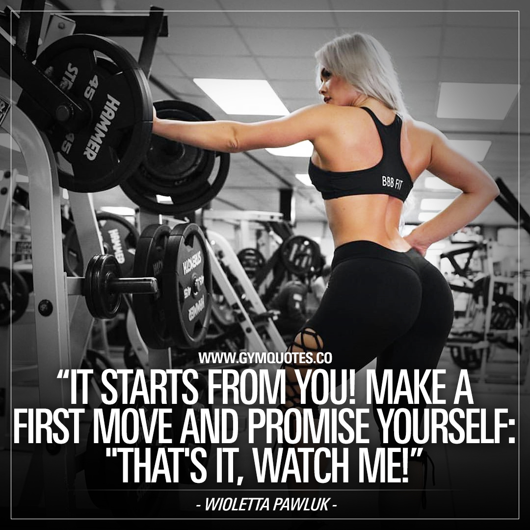 "It starts from you! Make a first move and promise yourself: ""Thats it, watch me!"