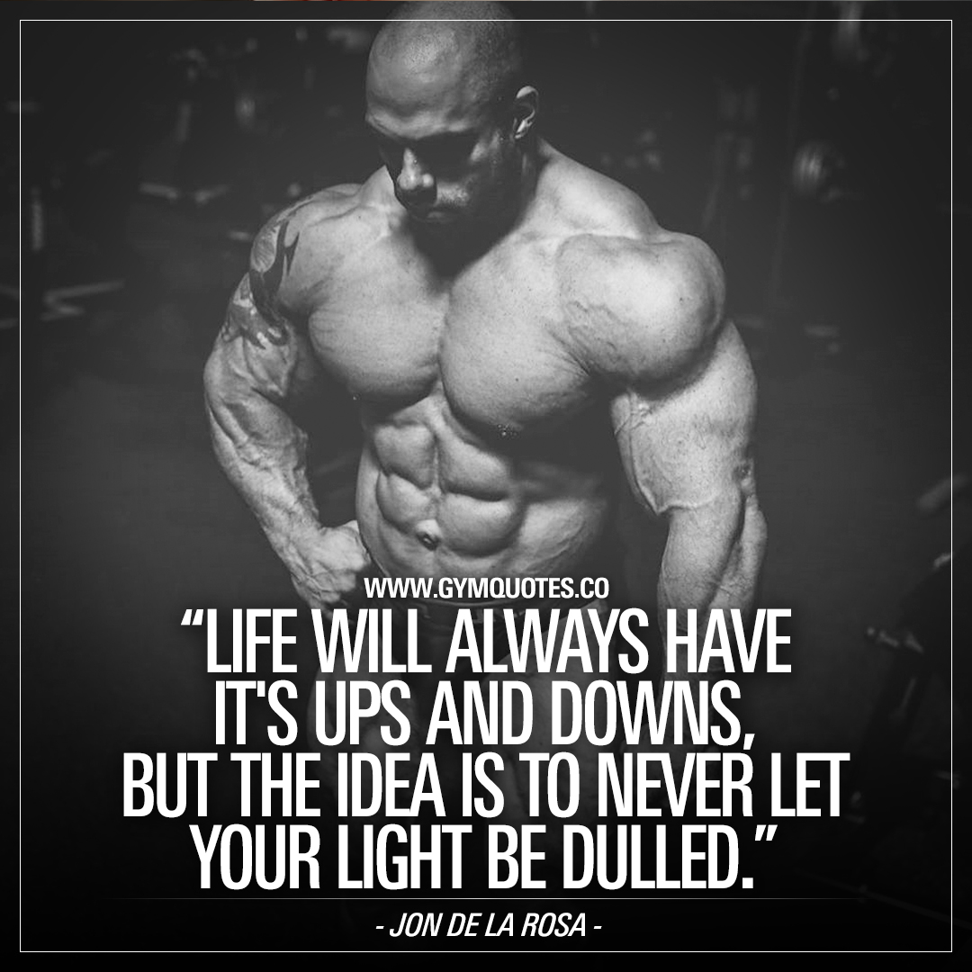 "IFBB Pro Jon De La Rosa Quote: ""Never let your light be dulled."""