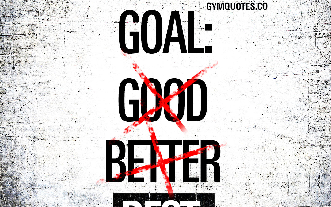 This week's goal: be the best.